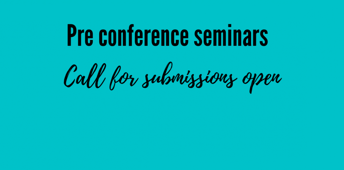 Pre conference seminars call for submissions open