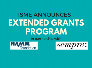 ISME announced extended grants program, in partnership with NAMM Foundation and Sempre
