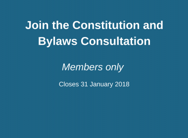 Join the Constitution and Bylaws Consultation. Members Only. Closes on 31 January 2018