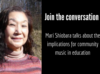 Mari Shiobara asks about the implications of community music in education