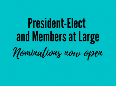 President Elect and Members at Large nominations now open